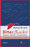 Cover of Bitterzucker - Diabetes, Dialyse, Transplantation